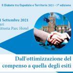 Ospedale e territorio nella cura del Diabete edizione 2021 - Dall'ottimizzazione del compenso a quella degli esiti